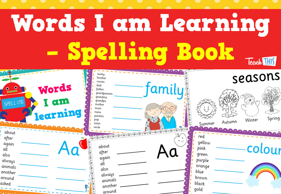 Words I am Learning - Spelling Book