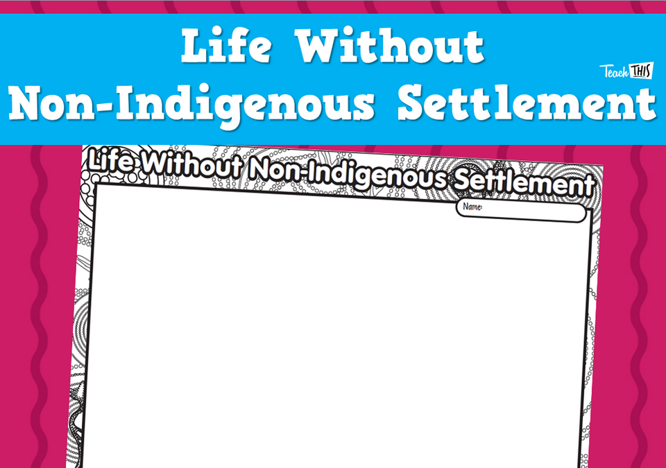 Life Without Non-Indigenous Settlement