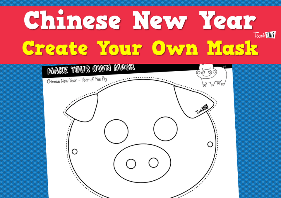 Chinese New Year - Create Your Own Mask