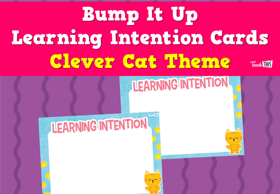 Bump It Up Learning Intention Cards - Clever Cat Theme