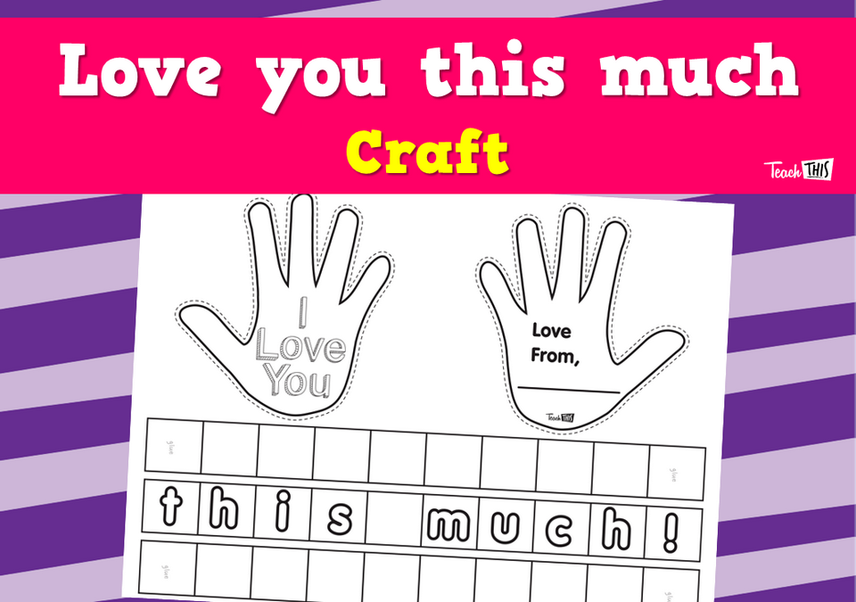 Love you this much - Craft