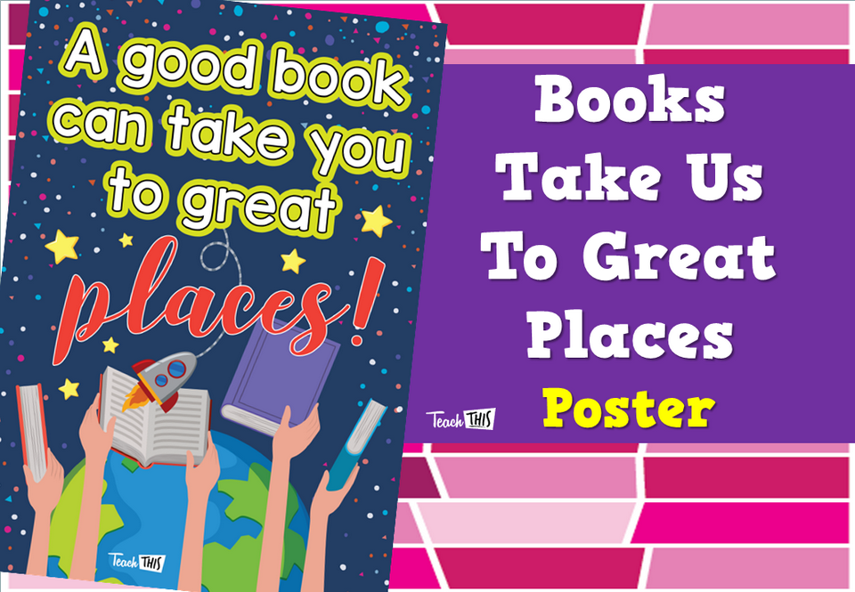 Books Take Us To Great Places - Poster