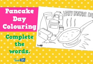 Happy Pancake Day - Colouring - Complete the Words