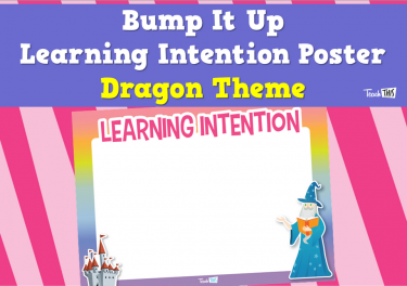 Bump It Up Learning Intention Poster - Dragon Theme