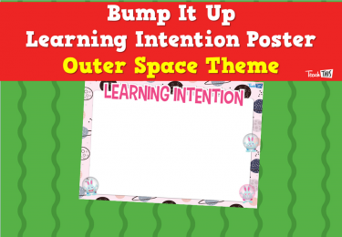 Bump It Up Learning Intention Poster - Outer Space Theme