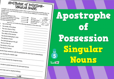 Apostrophe of Possession - Singular Nouns