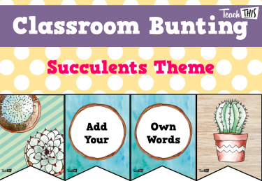 Classroom Bunting - Succulents Theme
