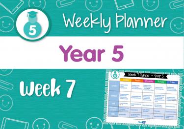 Weekly Planner - Year 5 Week 7