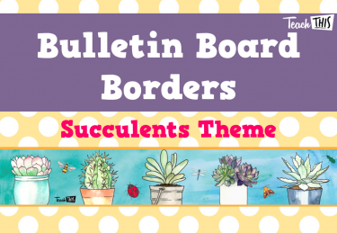 Bulletin Board Borders 1 - Succulents Theme