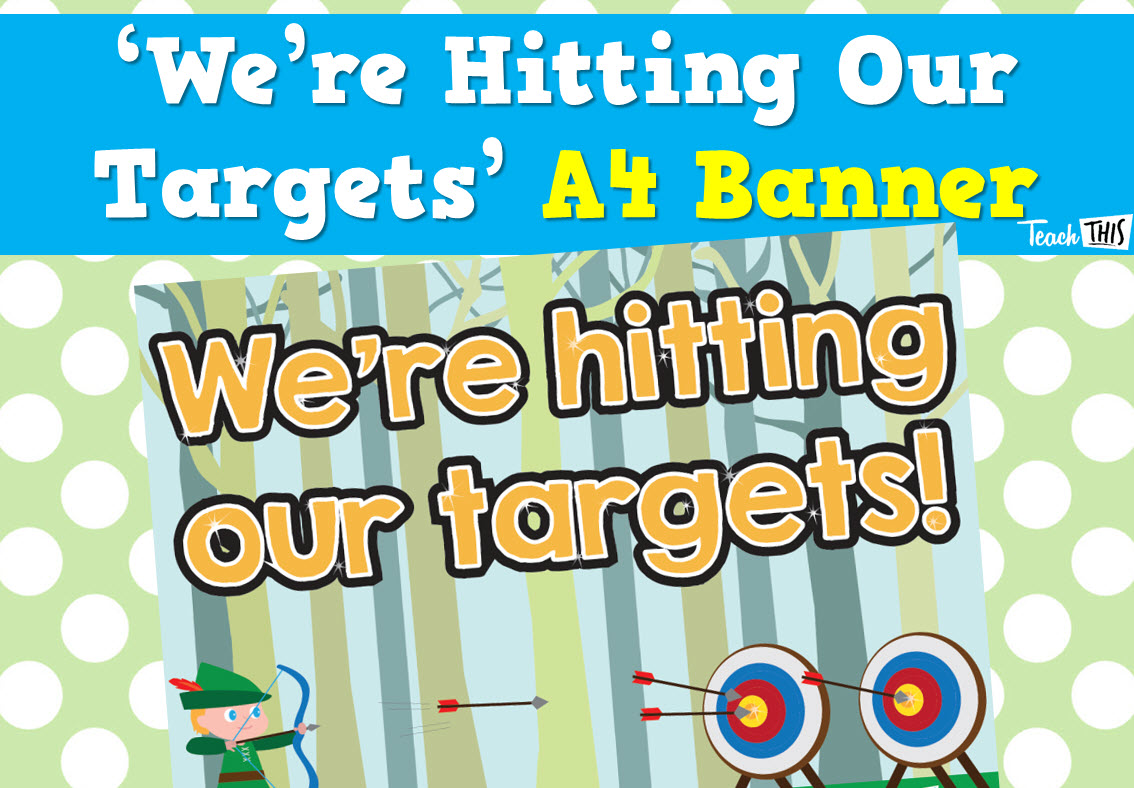 We're Hitting Our Targets - A4 Banner